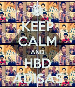 Poster: KEEP CALM AND HBD ADISAS