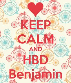 Poster: KEEP CALM AND HBD Benjamin
