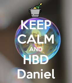 Poster: KEEP CALM AND HBD Daniel