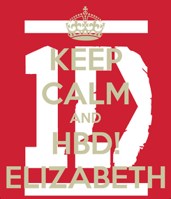 Poster: KEEP CALM AND HBD! ELIZABETH