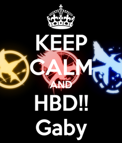 Poster: KEEP CALM AND HBD!! Gaby