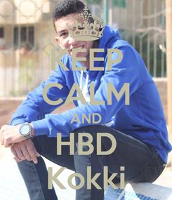 Poster: KEEP CALM AND HBD Kokki