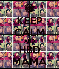 Poster: KEEP CALM AND HBD MAMA