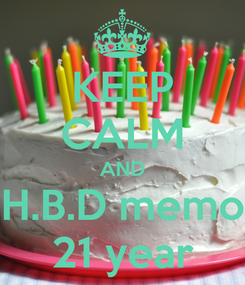 Poster: KEEP CALM AND H.B.D memo 21 year