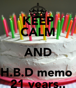 Poster: KEEP CALM AND H.B.D memo  21 years..