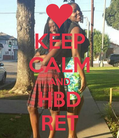 Poster: KEEP CALM AND HBD RET