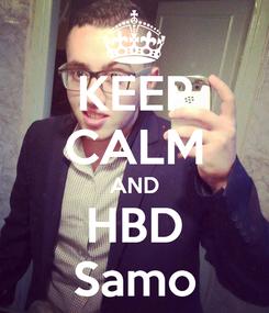 Poster: KEEP CALM AND HBD Samo