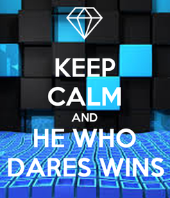 Poster: KEEP CALM AND HE WHO DARES WINS