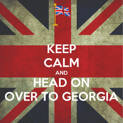 Poster: KEEP CALM AND HEAD ON OVER TO GEORGIA
