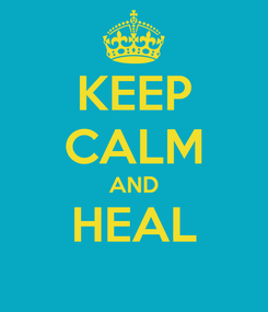 Poster: KEEP CALM AND HEAL