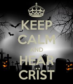 Poster: KEEP CALM AND HEAR CRÏST