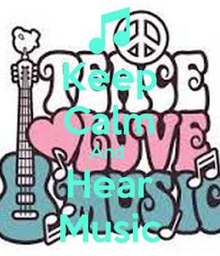 Poster: Keep Calm And  Hear Music