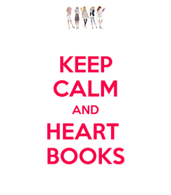 Poster: KEEP CALM AND HEART  BOOKS