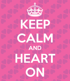 Poster: KEEP CALM AND HEART ON