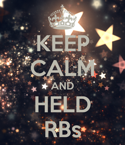 Poster: KEEP CALM AND HELD RBs