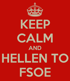 Poster: KEEP CALM AND HELLEN TO FSOE