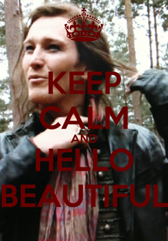 Poster: KEEP CALM AND HELLO BEAUTIFUL