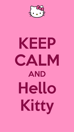 Poster: KEEP CALM AND Hello Kitty