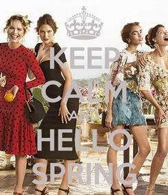 Poster: KEEP CALM AND HELLO SPRING