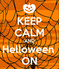 Poster: KEEP CALM AND Helloween  ON