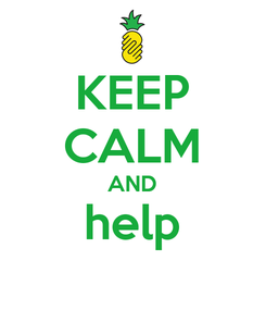 Poster: KEEP CALM AND help