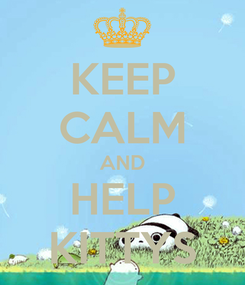 Poster: KEEP CALM AND HELP KITTYS