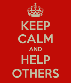 Poster: KEEP CALM AND HELP OTHERS