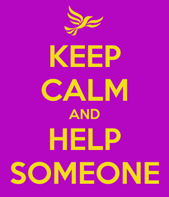Poster: KEEP CALM AND HELP SOMEONE