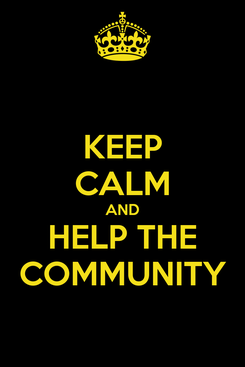 Poster: KEEP CALM AND HELP THE COMMUNITY