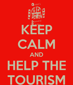 Poster: KEEP CALM AND HELP THE TOURISM