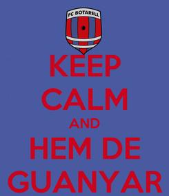 Poster: KEEP CALM AND HEM DE GUANYAR