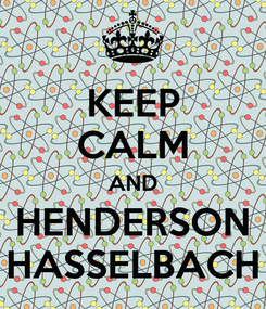 Poster: KEEP CALM AND HENDERSON HASSELBACH