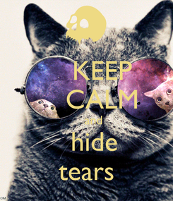 Poster:     KEEP     CALM     and    hide  tears