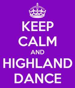 Poster: KEEP CALM AND HIGHLAND DANCE