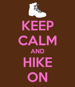 Poster: KEEP CALM AND HIKE ON