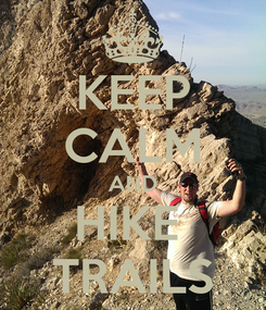 Poster: KEEP CALM AND HIKE  TRAILS