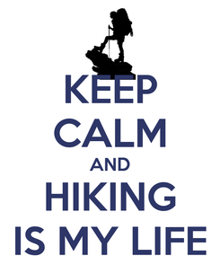 Poster: KEEP CALM AND HIKING IS MY LIFE