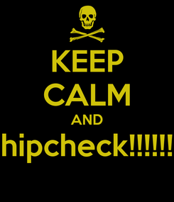 Poster: KEEP CALM AND hipcheck!!!!!!