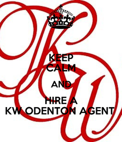 Poster: KEEP CALM AND HIRE A KW ODENTON AGENT