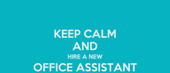 Poster: KEEP CALM AND HIRE A NEW OFFICE ASSISTANT