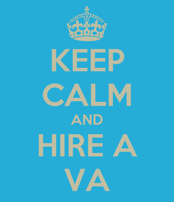 Poster: KEEP CALM AND HIRE A VA
