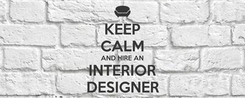 Poster: KEEP CALM AND HIRE AN INTERIOR DESIGNER