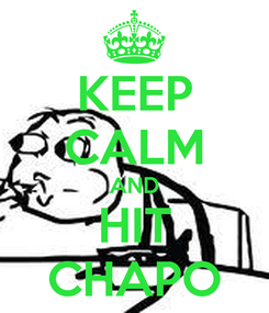 Poster: KEEP CALM AND HIT CHAPO
