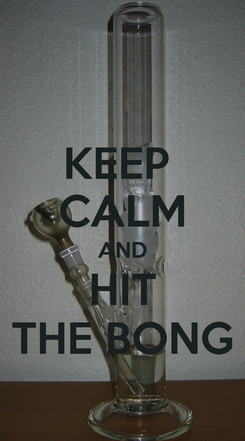 Poster: KEEP  CALM AND HIT THE BONG
