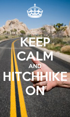 Poster: KEEP CALM AND HITCHHIKE ON