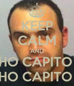 Poster: KEEP CALM AND HO CAPITO  HO CAPITO