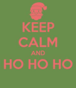 Poster: KEEP CALM AND HO HO HO
