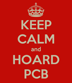 Poster: KEEP CALM and HOARD PCB