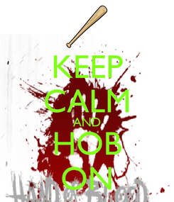 Poster: KEEP CALM AND HOB ON