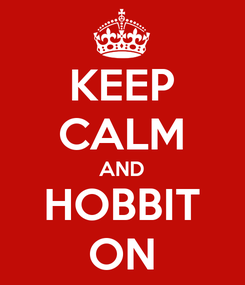 Poster: KEEP CALM AND HOBBIT ON